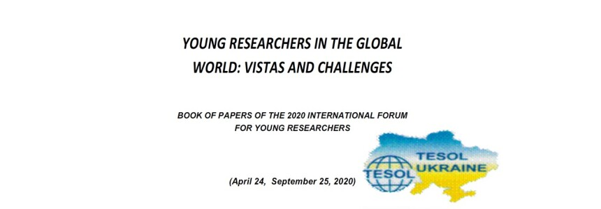 YOUNG RESEARCHERS IN THE GLOBAL WORLD: VISTAS AND CHALLENGES BOOK OF PAPERS OF THE 2020 INTERNATIONAL FORUM FOR YOUNG RESEARCHERS
