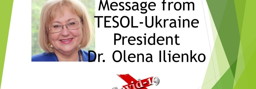 Message from TESOL-Ukraine President Dr. Olena Ilienko