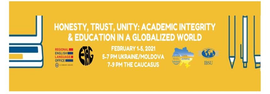 "IInternational Conference on Academic Integrity ""Honesty, Trust, Unity: Academic Integrity & Education in a Globalized World"""